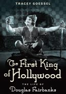 GOESSEL--THE FIRST KING OF HOLLYWOOD cover